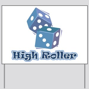 High Roller Yard Sign