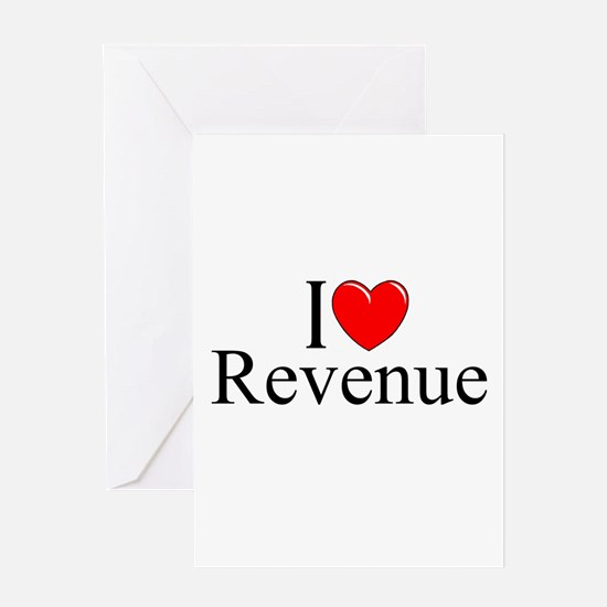 """I Love (Heart) Revenue"" Greeting Card"