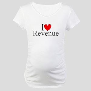 """I Love (Heart) Revenue"" Maternity T-Shirt"