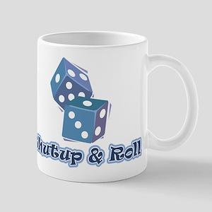 Shutup & Roll Mug