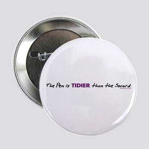 """THE PEN IS TIDIER THAN THE SWORD 2.25"""" Button (10"""