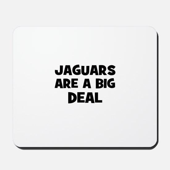 Jaguars are a big deal Mousepad