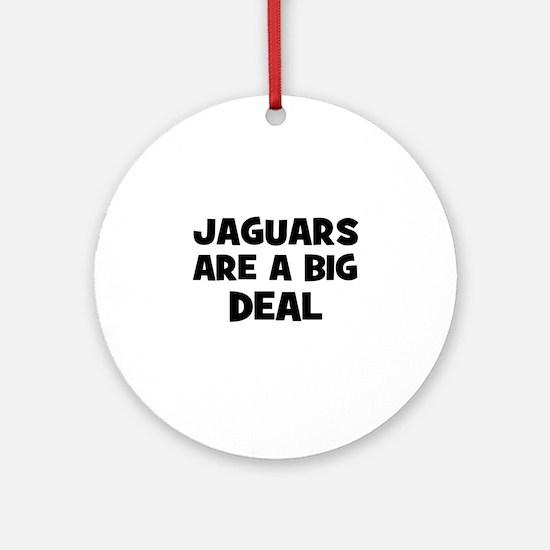 Jaguars are a big deal Ornament (Round)