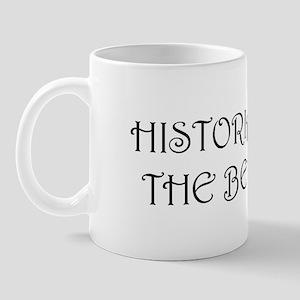 Historians Make the Best Dates Coffee Mug