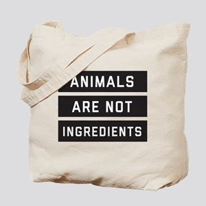 Animals Are Not Ingredients Tote Bag