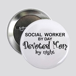 """Social Worker Devoted Mom 2.25"""" Button"""