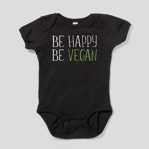 Be Happy Be Vegan Baby Bodysuit