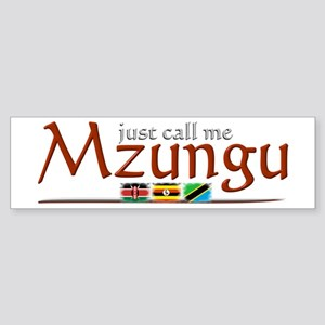 Just Call Me Mzungu - Bumper Sticker