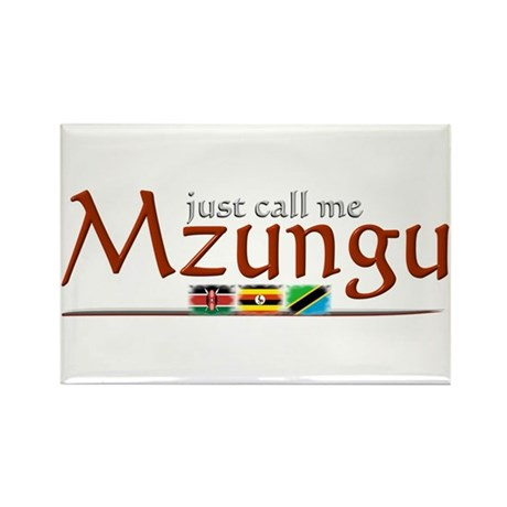 Just Call Me Mzungu - Rectangle Magnet