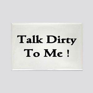 Talk Dirty To Me! Rectangle Magnet