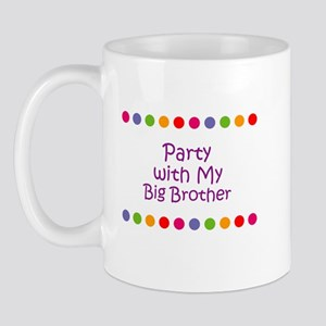Party with My Big Brother Mug