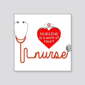 Nursing is a Work of Heart Sticker
