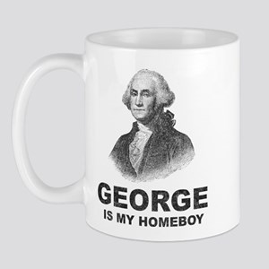George Washington Is My Homeboy Mug