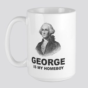 George Washington Is My Homeboy Large Mug