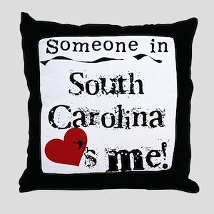 Someone in South Carolina Throw Pillow