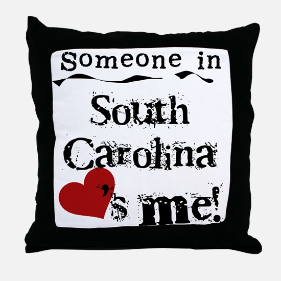 Someone in South Carolina Throw Pillow