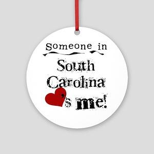 Someone in South Carolina Ornament (Round)