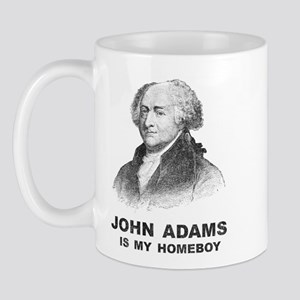John Adams Is My Homeboy Mug