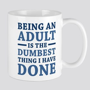 Being An Adult Mug