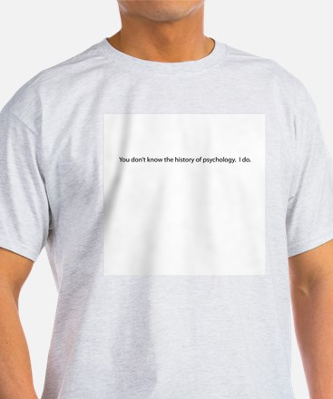 """History of psychology"" Quote Ash Grey T-Shirt"
