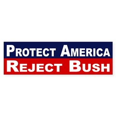 Protect America Reject Bush (sticker)