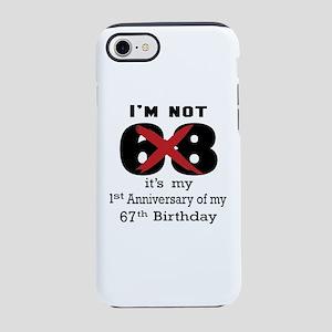 I Am Not 68 Birthday Designs iPhone 8/7 Tough Case