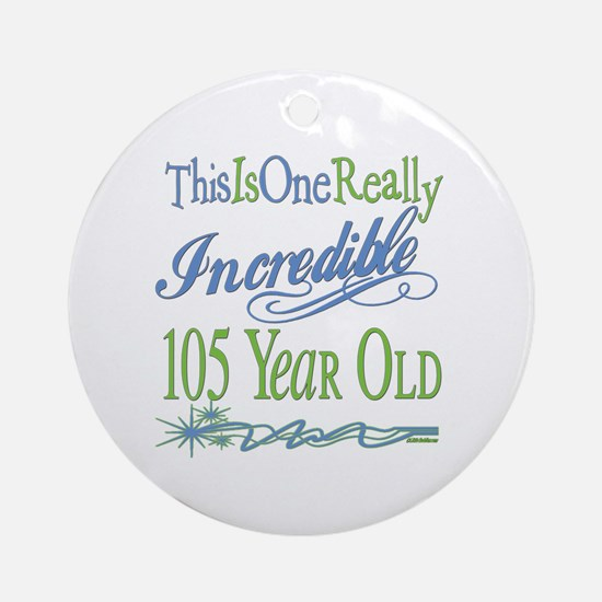 Incredible 105th Ornament (Round)
