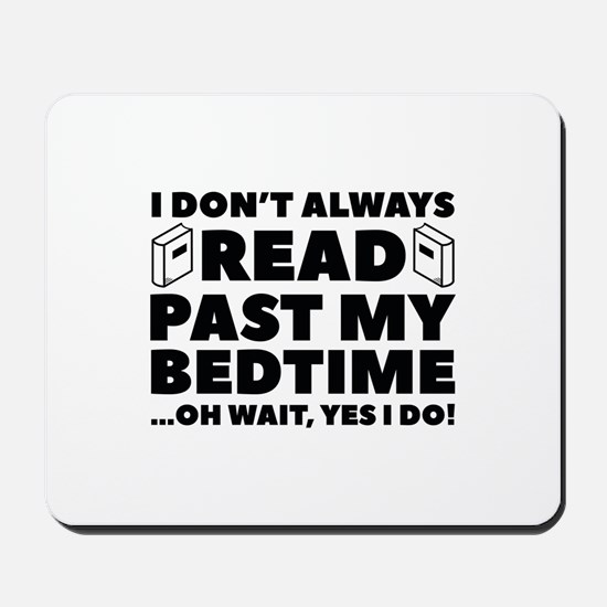 Read Past My Bedtime Mousepad