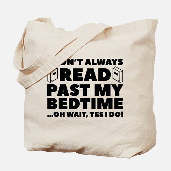 Read Past My Bedtime Tote Bag