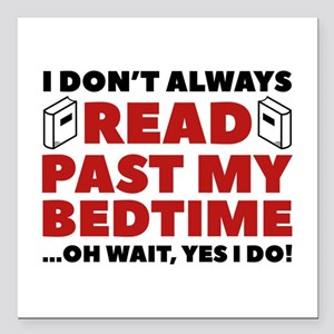 "Read Past My Bedtime Square Car Magnet 3"" x 3"""