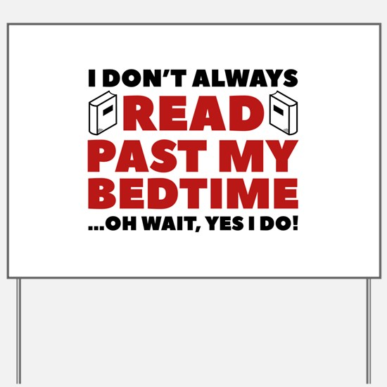 Read Past My Bedtime Yard Sign
