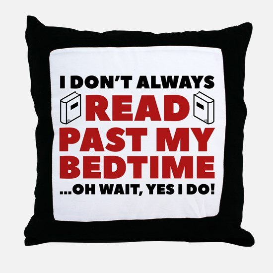 Read Past My Bedtime Throw Pillow