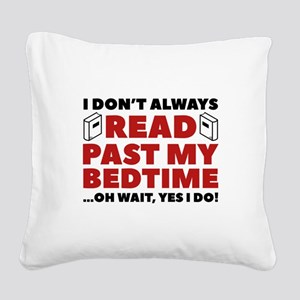 Read Past My Bedtime Square Canvas Pillow