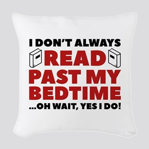 Read Past My Bedtime Woven Throw Pillow