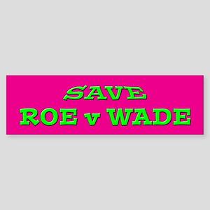 """Save Roe v Wade"" Bumper Sticker"