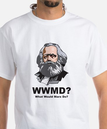 What Would Marx Do White T-Shirt