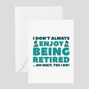 Enjoy Being Retired Greeting Card