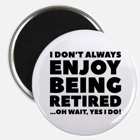 "Enjoy Being Retired 2.25"" Magnet (10 pack)"