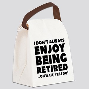 Enjoy Being Retired Canvas Lunch Bag