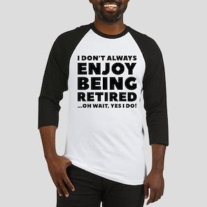 Enjoy Being Retired Baseball Jersey