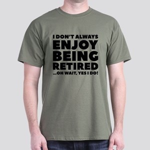 Enjoy Being Retired Dark T-Shirt