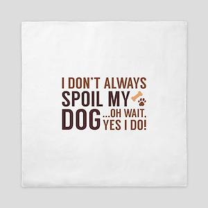 Spoil My Dog Queen Duvet