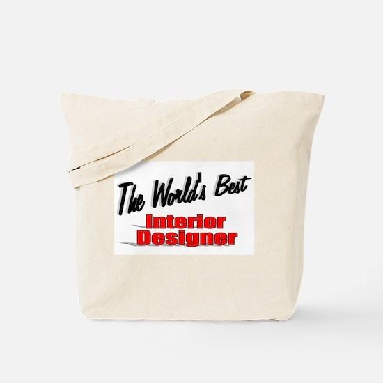 """The World's Best Interior Designer"" Tote Bag"