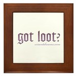 Got Loot? Framed Tile