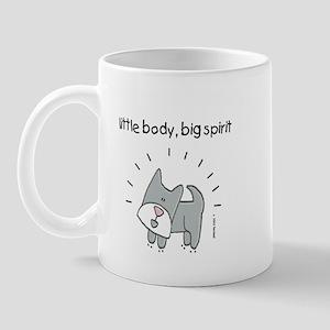 Little Dog Body, Big Dog Spirit Mug