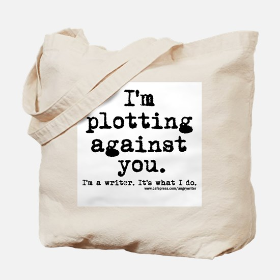 Plotting Against You Tote Bag