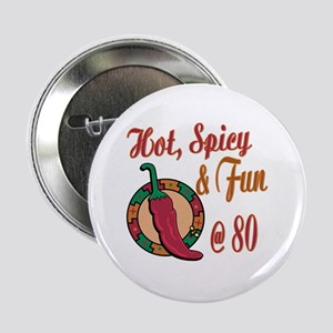 """Hot N Spicy 80th 2.25"""" Button"""