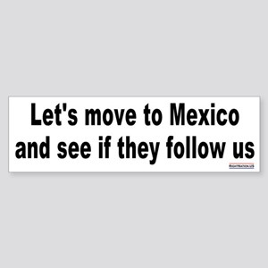 Move to Mexico Bumper Sticker