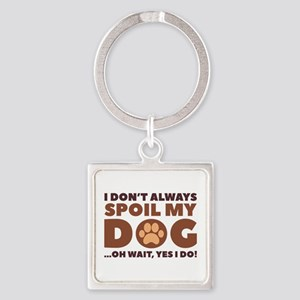 Spoil My Dog Square Keychain