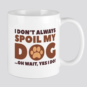 Spoil My Dog Mug